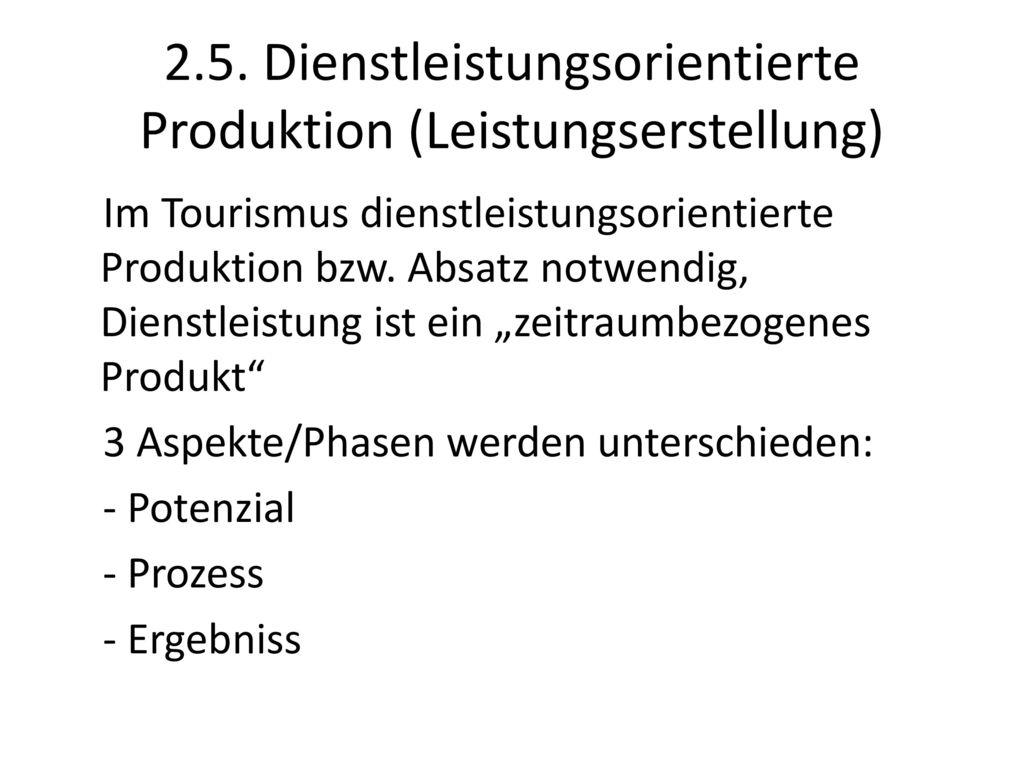2.5. Dienstleistungsorientierte Produktion (Leistungserstellung)