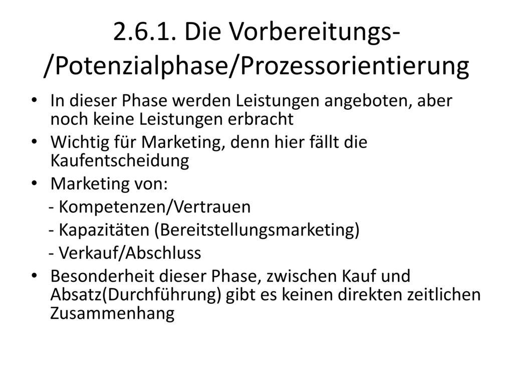 2.6.1. Die Vorbereitungs-/Potenzialphase/Prozessorientierung