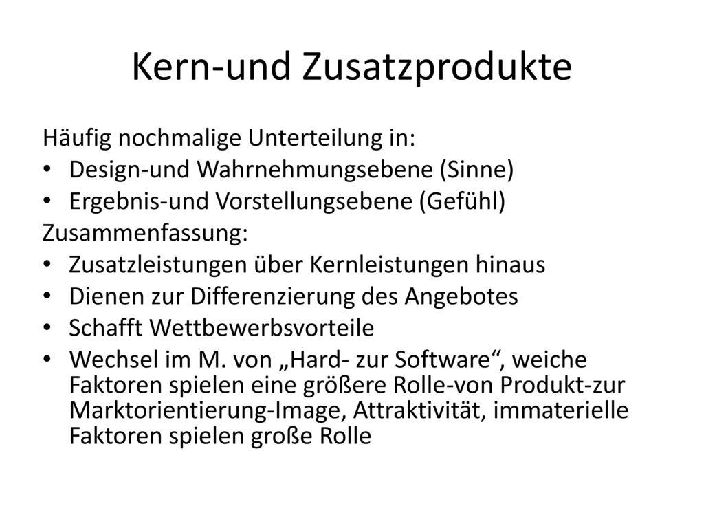 Kern-und Zusatzprodukte