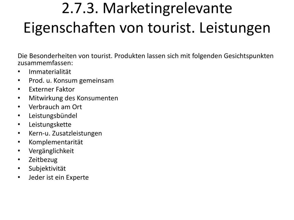 2.7.3. Marketingrelevante Eigenschaften von tourist. Leistungen