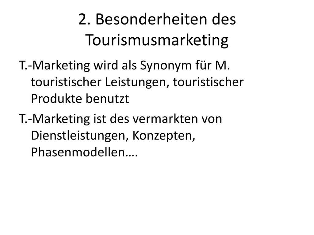 2. Besonderheiten des Tourismusmarketing