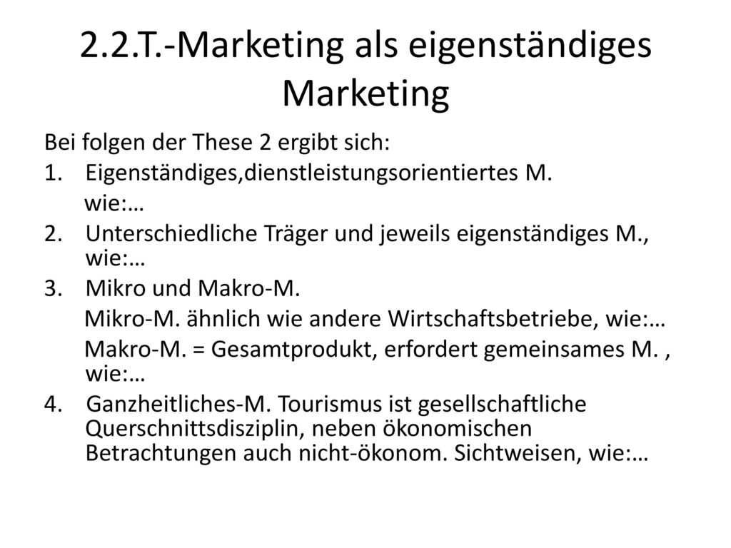 2.2.T.-Marketing als eigenständiges Marketing