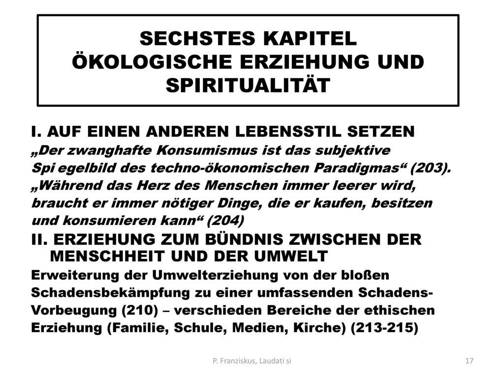 SECHSTES KAPITEL ÖKOLOGISCHE ERZIEHUNG UND SPIRITUALITÄT