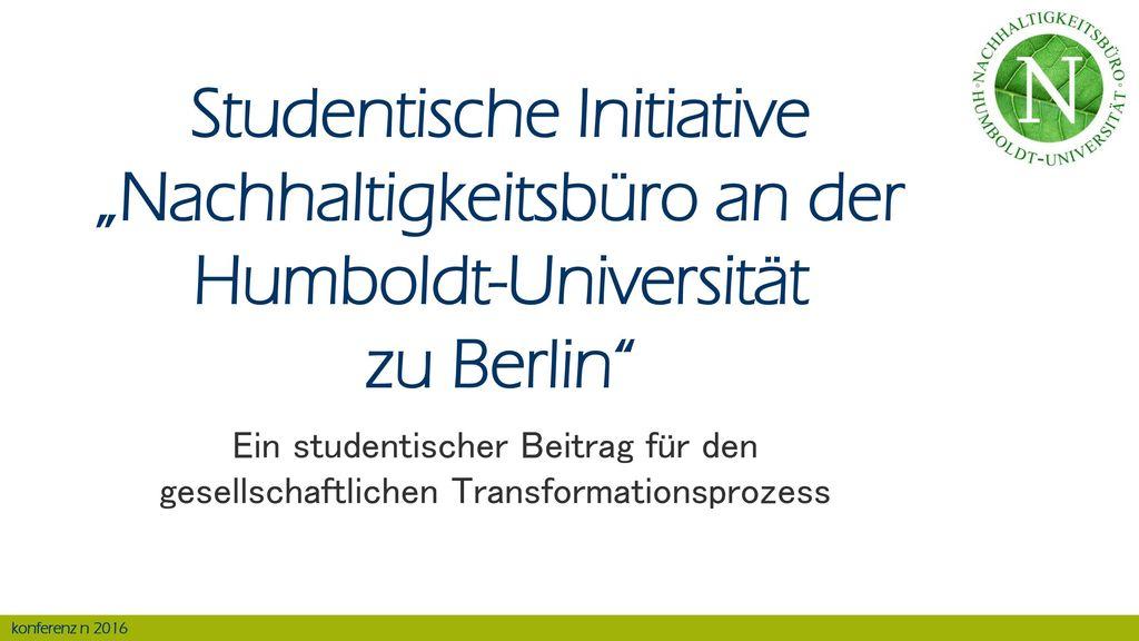 """Studentische Initiative """"Nachhaltigkeitsbüro an der Humboldt-Universität zu Berlin"""