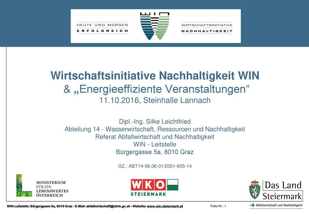 """Wirtschaftsinitiative Nachhaltigkeit WIN & """"Energieeffiziente Veranstaltungen 11.10.2016, Steinhalle Lannach"""