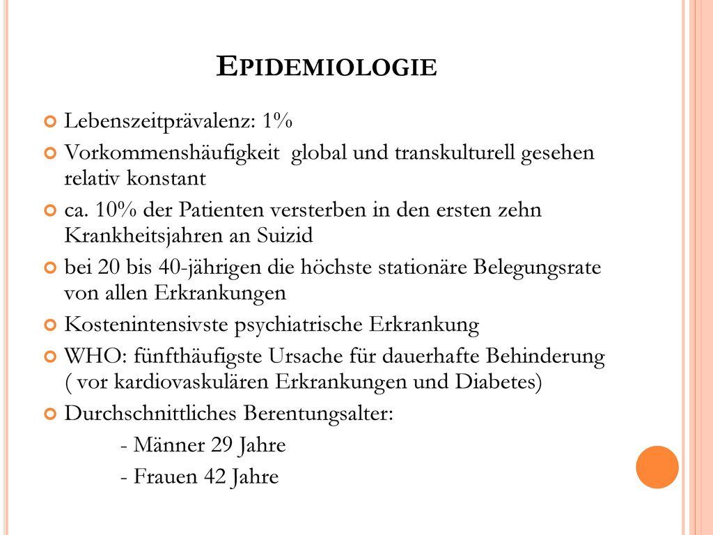 Epidemiologie Lebenszeitprävalenz: 1%