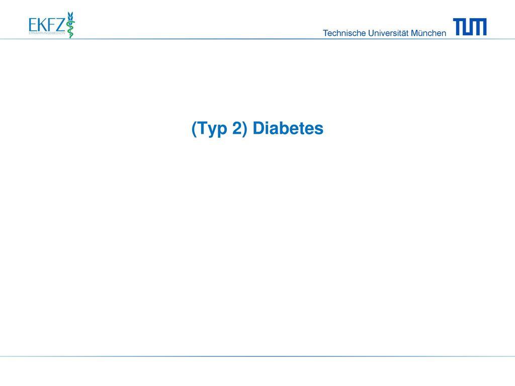 (Typ 2) Diabetes