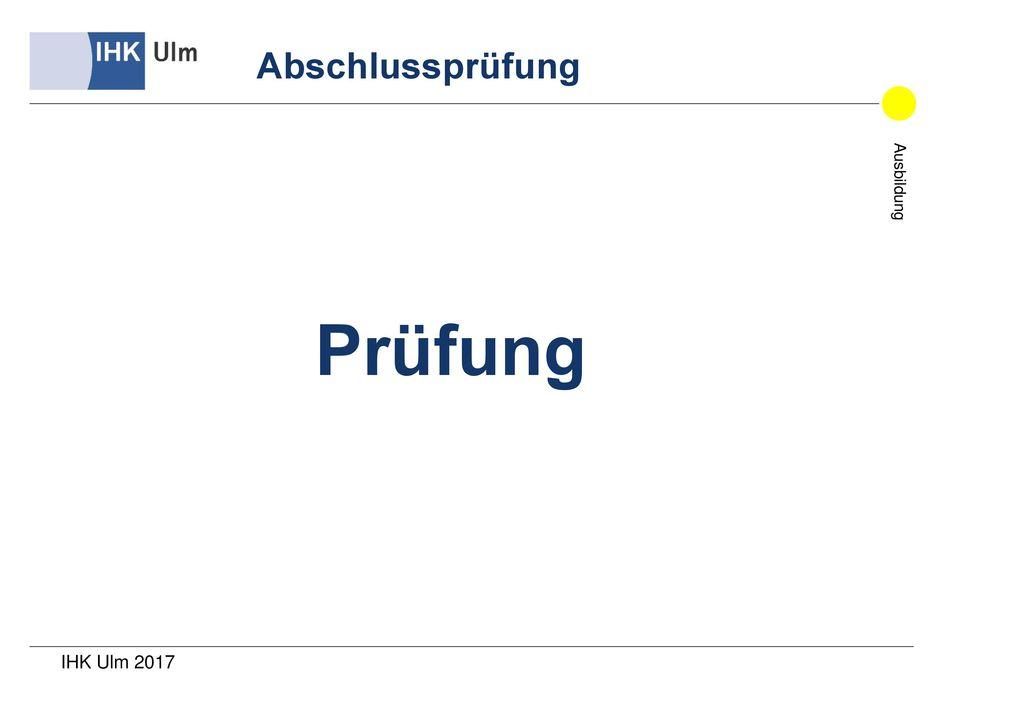Prüfung Abschlussprüfung IHK Ulm 2017