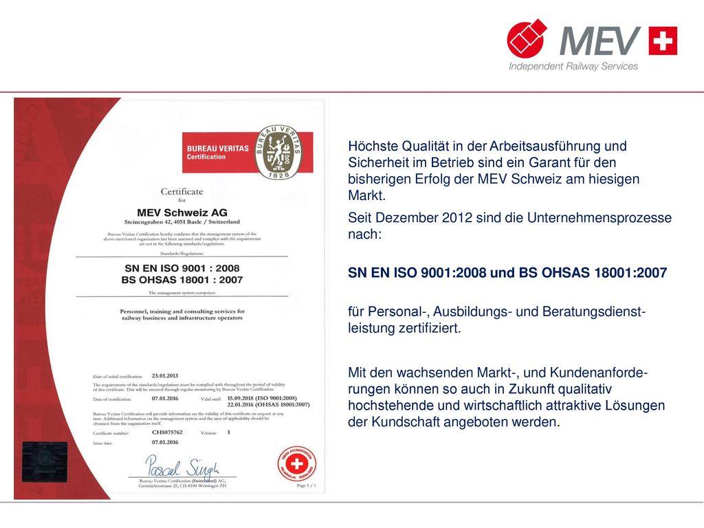 Höchste Qualität in der Arbeitsausführung und Sicherheit im Betrieb sind ein Garant für den bisherigen Erfolg der MEV Schweiz am hiesigen Markt.