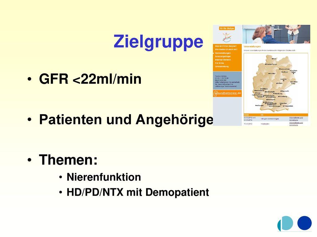Zielgruppe GFR <22ml/min Patienten und Angehörige Themen: