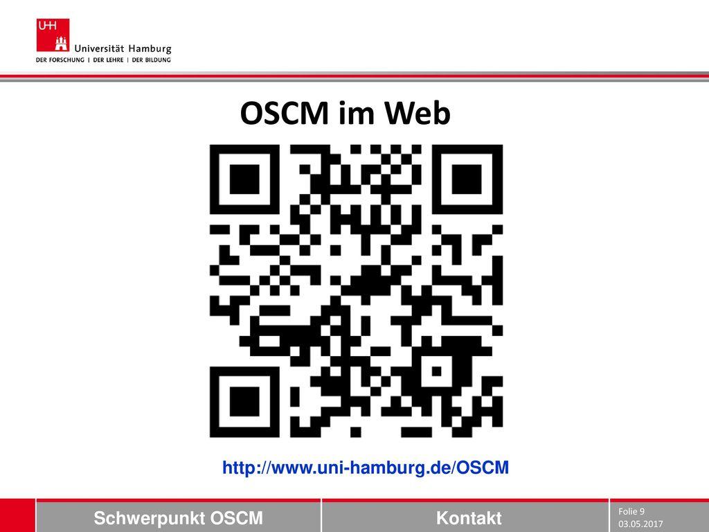 OSCM im Web http://www.uni-hamburg.de/OSCM Schwerpunkt OSCM Kontakt