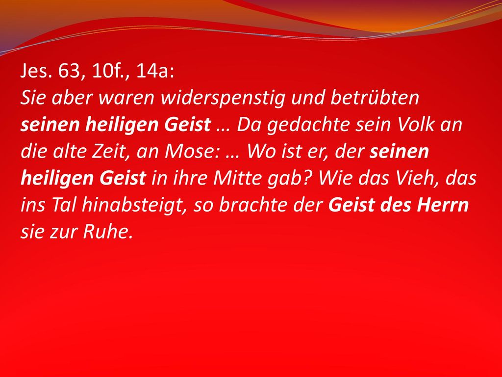 Jes. 63, 10f., 14a: