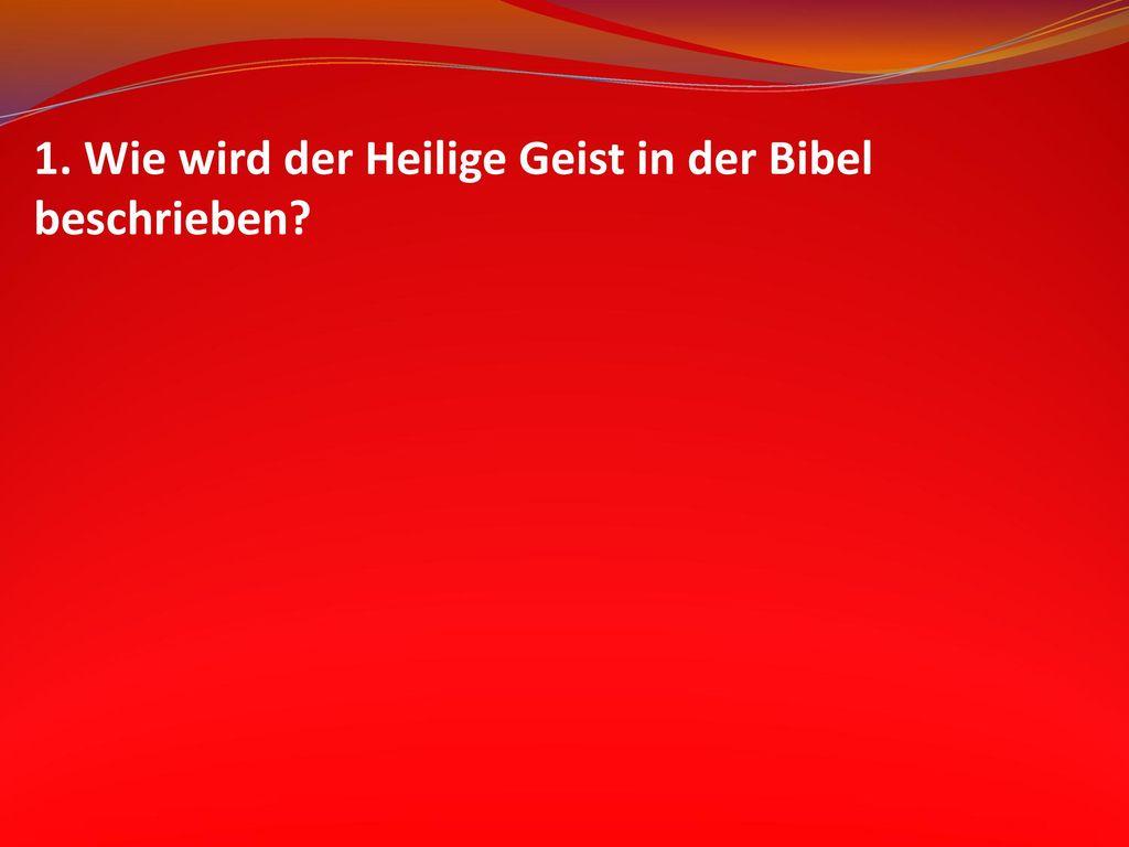 1. Wie wird der Heilige Geist in der Bibel