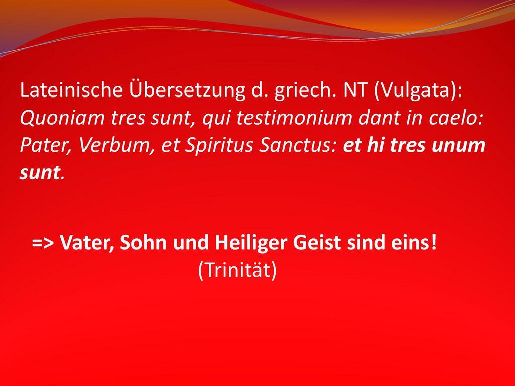 Lateinische Übersetzung d. griech. NT (Vulgata):