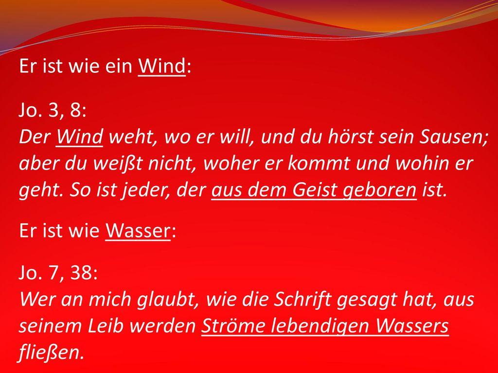 Er ist wie ein Wind: Jo. 3, 8: