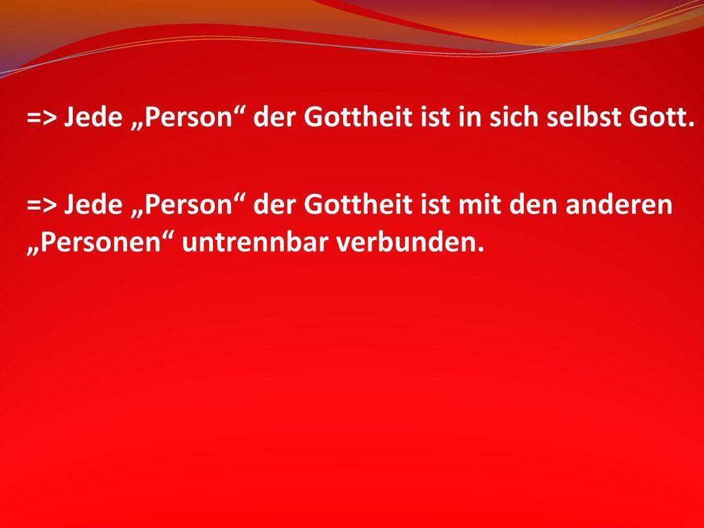 """=> Jede """"Person der Gottheit ist in sich selbst Gott."""