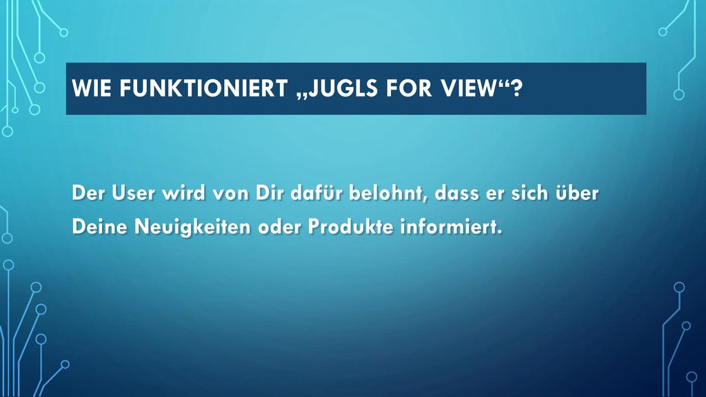 "Wie funktioniert ""jugls for view"
