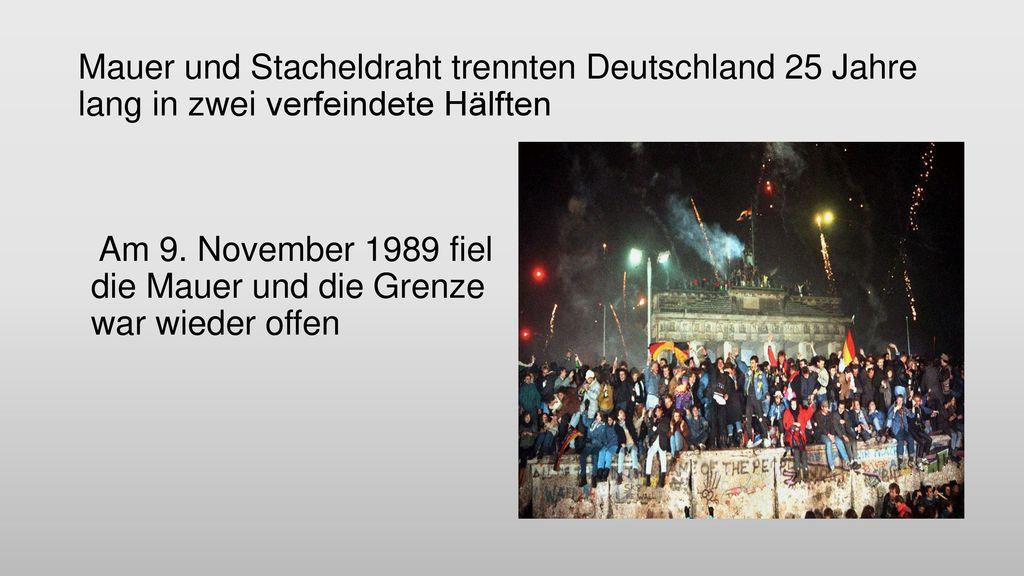 Mauer und Stacheldraht trennten Deutschland 25 Jahre lang in zwei verfeindete Hälften