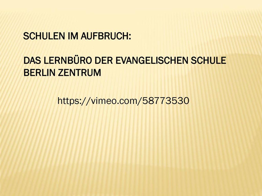 SCHULEN IM AUFBRUCH: DAS LERNBÜRO DER EVANGELISCHEN SCHULE BERLIN ZENTRUM.