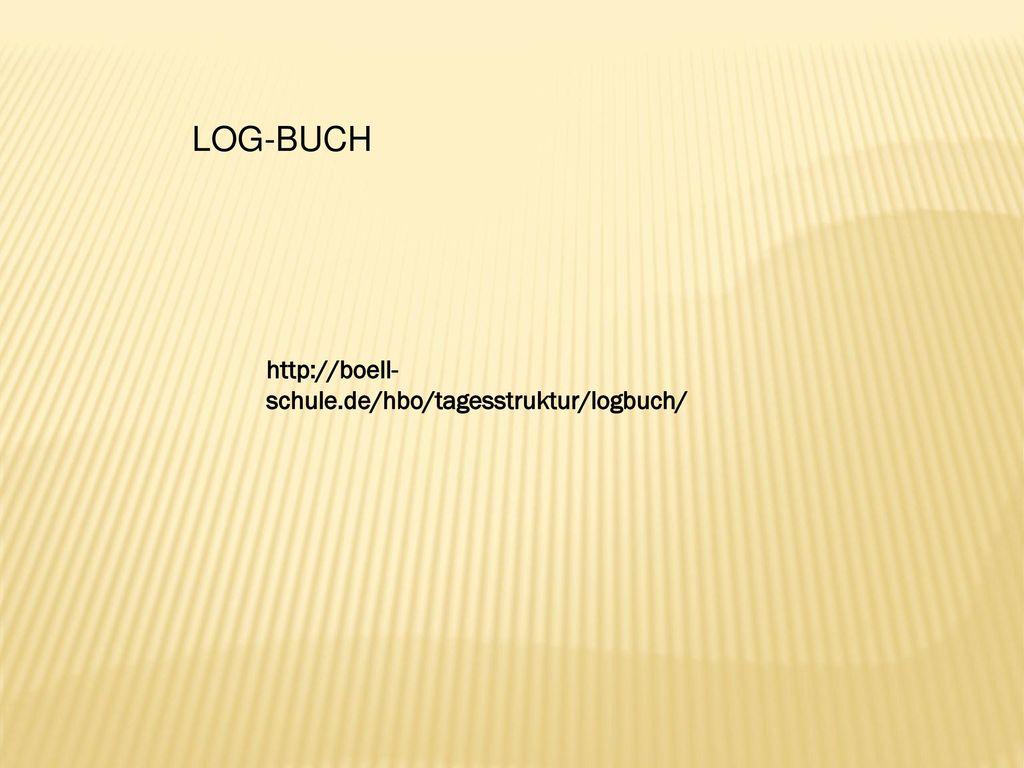 LOG-BUCH http://boell-schule.de/hbo/tagesstruktur/logbuch/