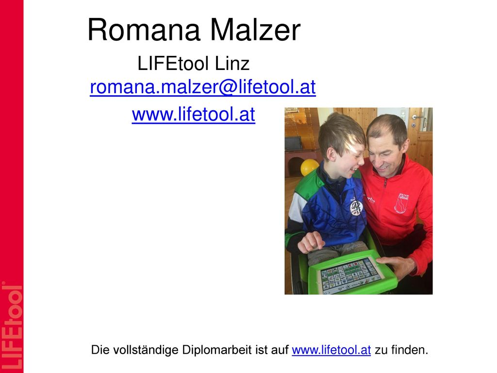 Romana Malzer LIFEtool Linz romana.malzer@lifetool.at www.lifetool.at
