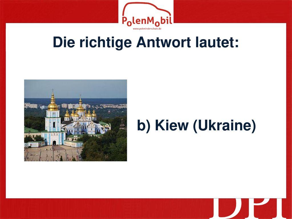 Die richtige Antwort lautet: