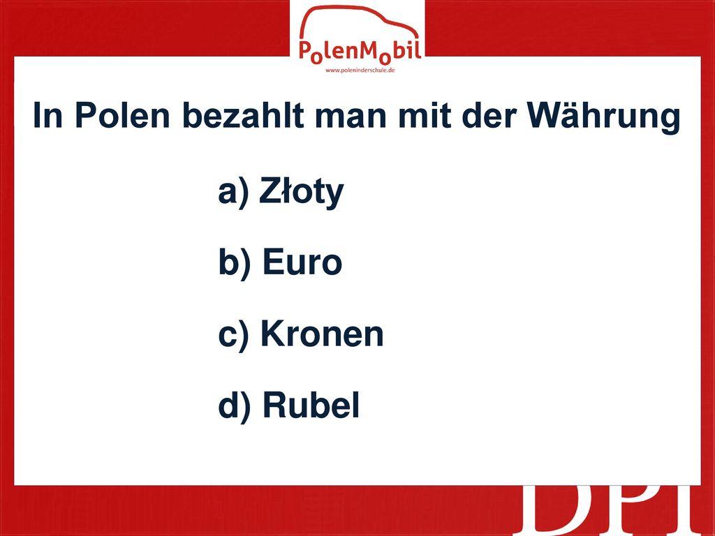In Polen bezahlt man mit der Währung