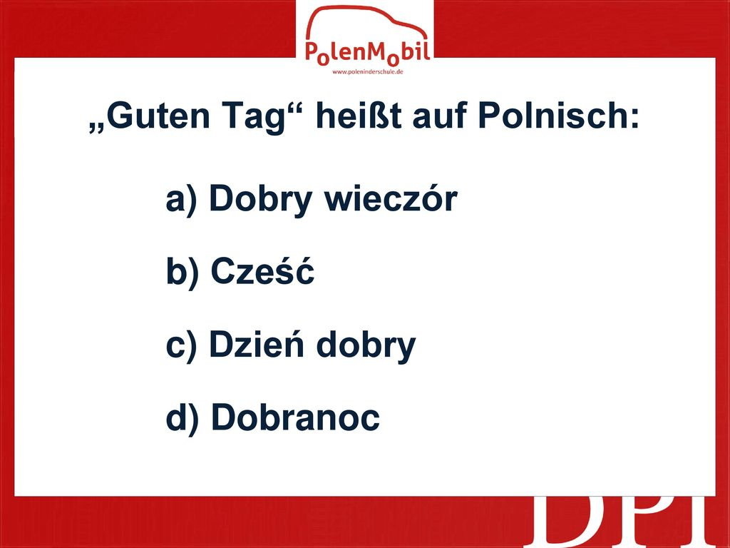 """""""Guten Tag heißt auf Polnisch:"""