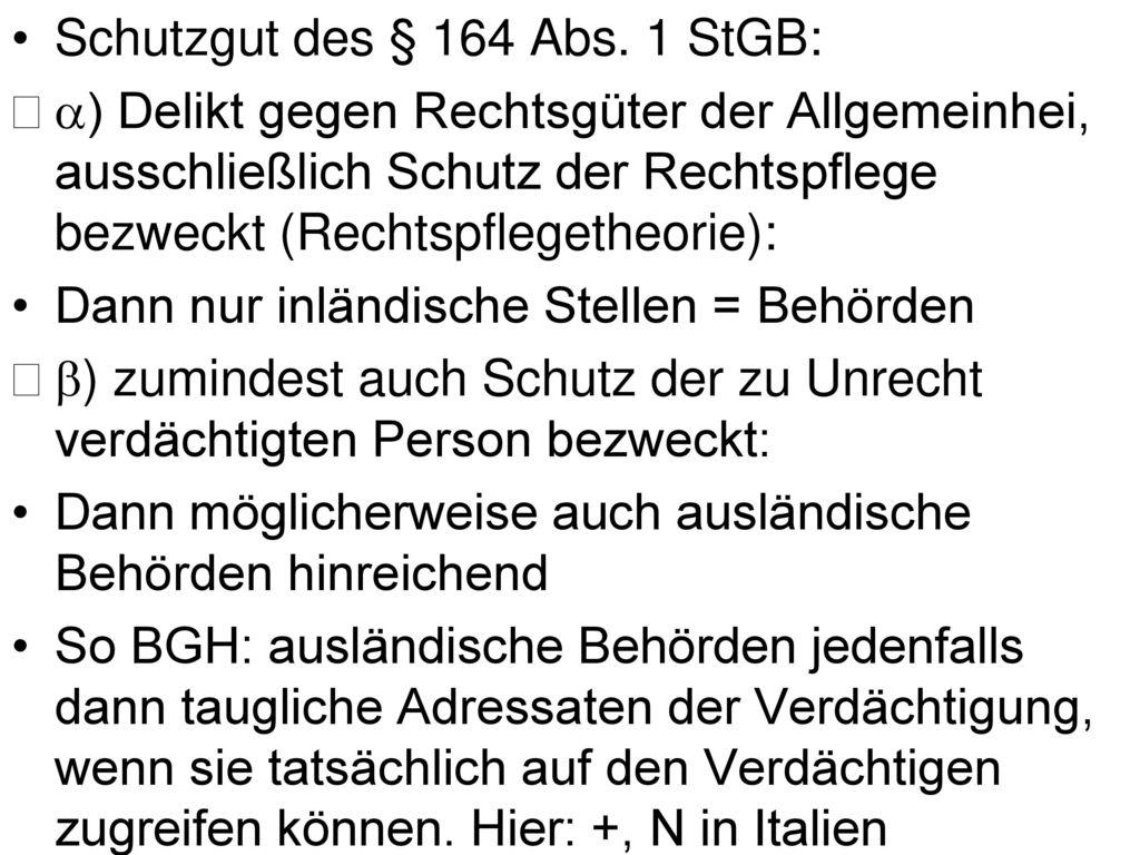 Schutzgut des § 164 Abs. 1 StGB: