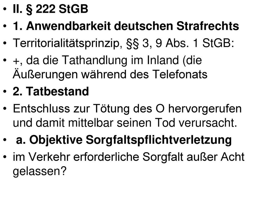 II. § 222 StGB 1. Anwendbarkeit deutschen Strafrechts. Territorialitätsprinzip, §§ 3, 9 Abs. 1 StGB: