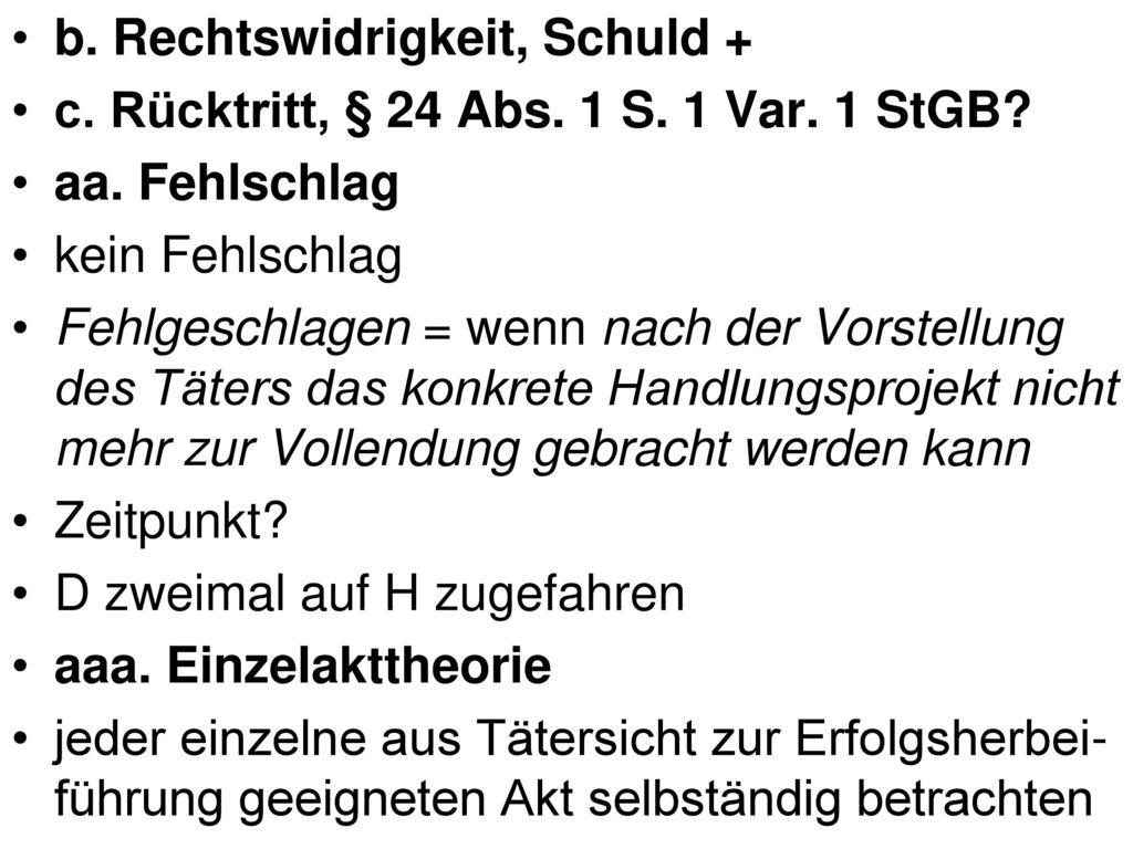 b. Rechtswidrigkeit, Schuld +