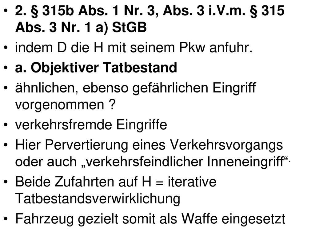 2. § 315b Abs. 1 Nr. 3, Abs. 3 i.V.m. § 315 Abs. 3 Nr. 1 a) StGB