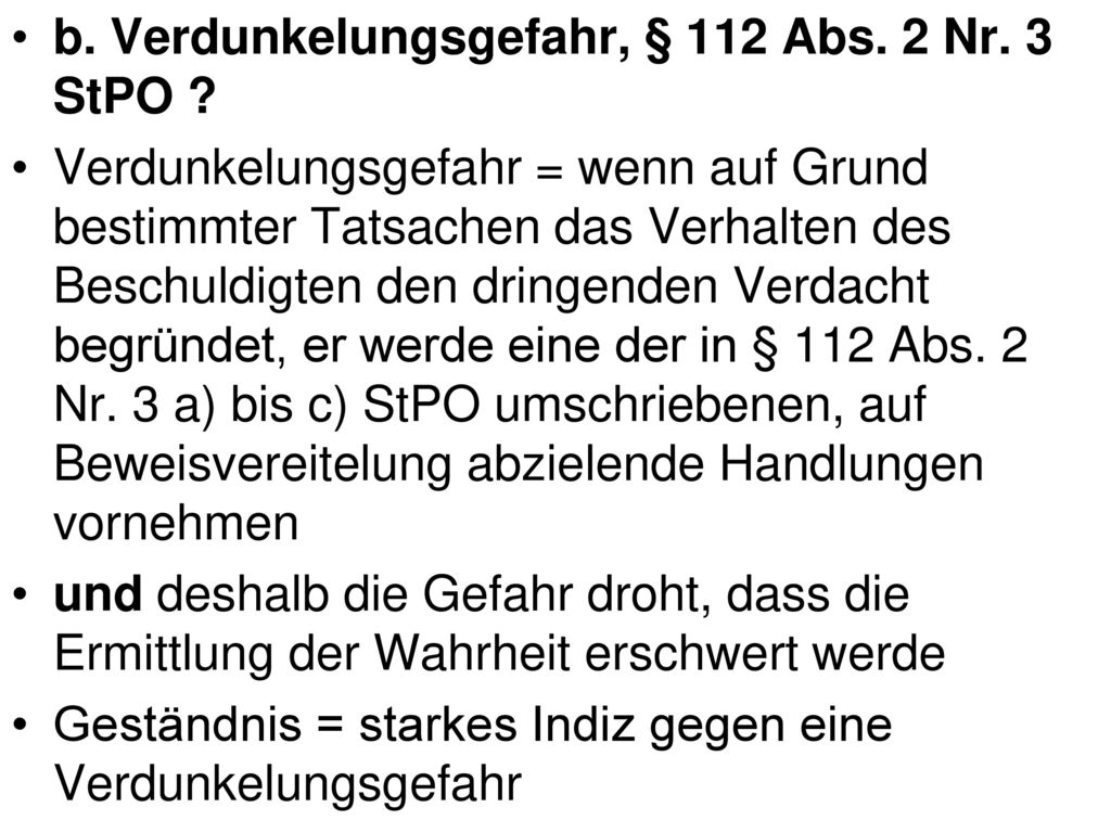 b. Verdunkelungsgefahr, § 112 Abs. 2 Nr. 3 StPO