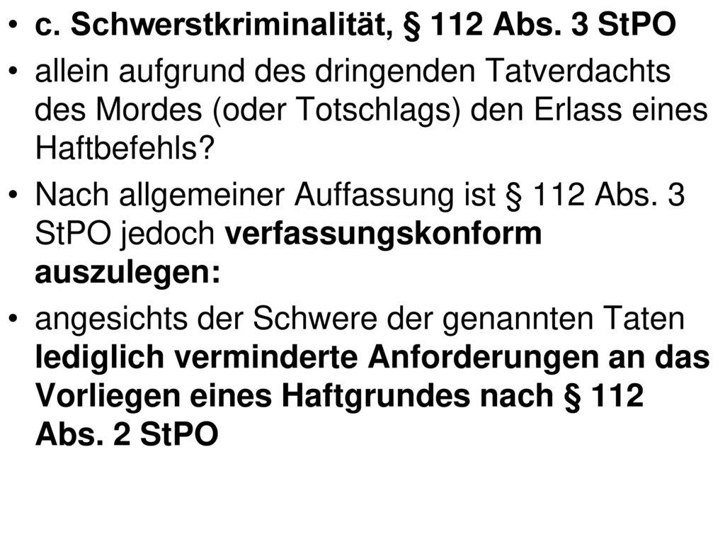 c. Schwerstkriminalität, § 112 Abs. 3 StPO