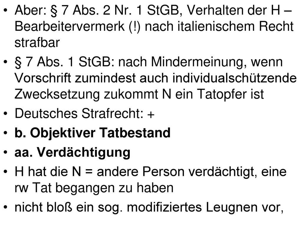 Aber: § 7 Abs. 2 Nr. 1 StGB, Verhalten der H –Bearbeitervermerk (