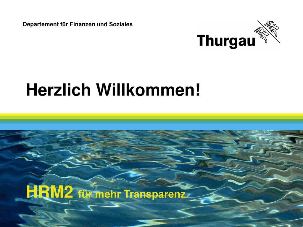 Herzlich Willkommen! HRM2 für mehr Transparenz