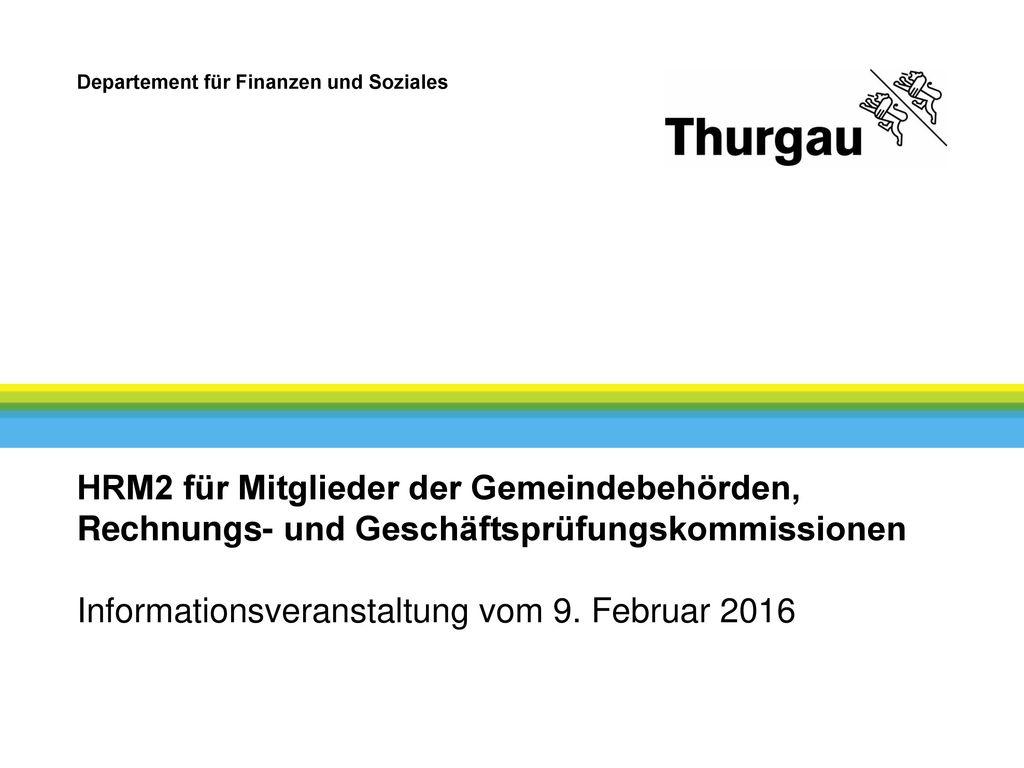 HRM2 für Mitglieder der Gemeindebehörden, Rechnungs- und Geschäftsprüfungskommissionen Informationsveranstaltung vom 9.