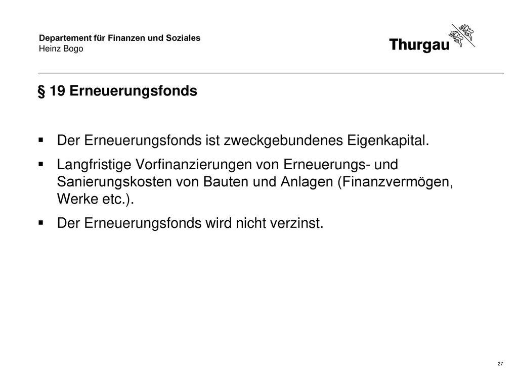 Der Erneuerungsfonds ist zweckgebundenes Eigenkapital.