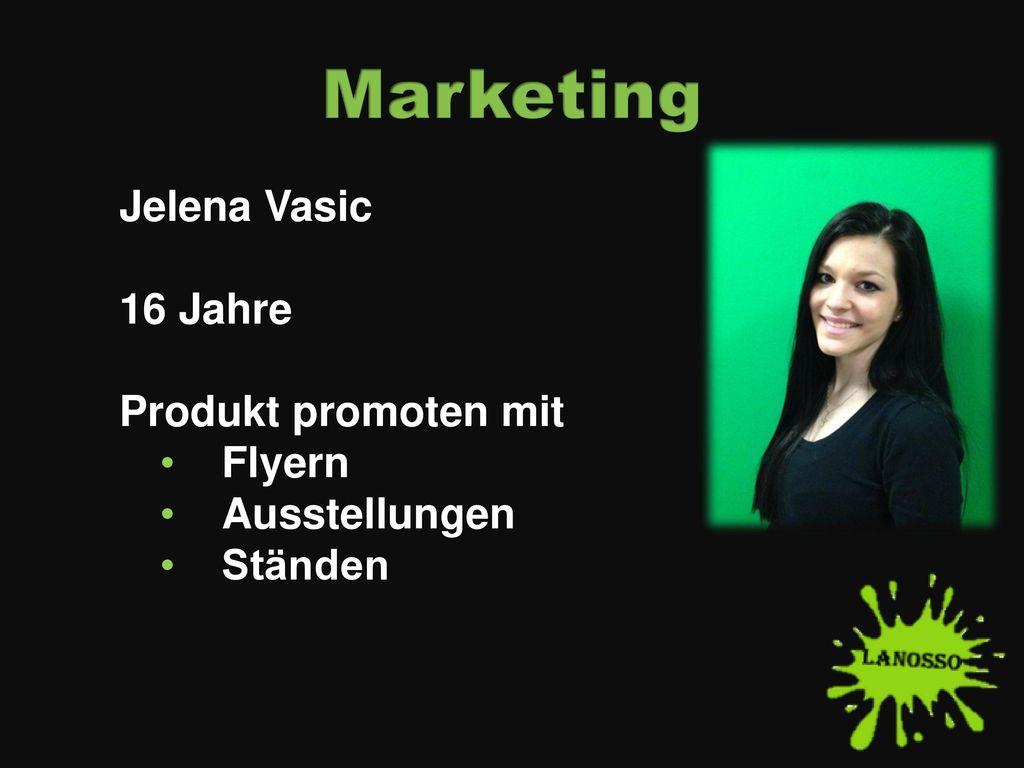 Marketing Jelena Vasic 16 Jahre Produkt promoten mit Flyern