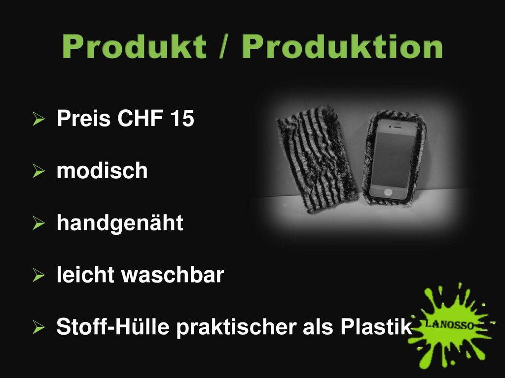 Produkt / Produktion Preis CHF 15 modisch handgenäht leicht waschbar