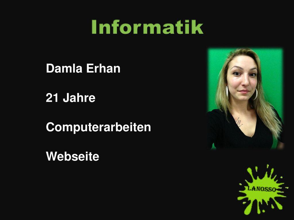 Informatik Damla Erhan 21 Jahre Computerarbeiten Webseite