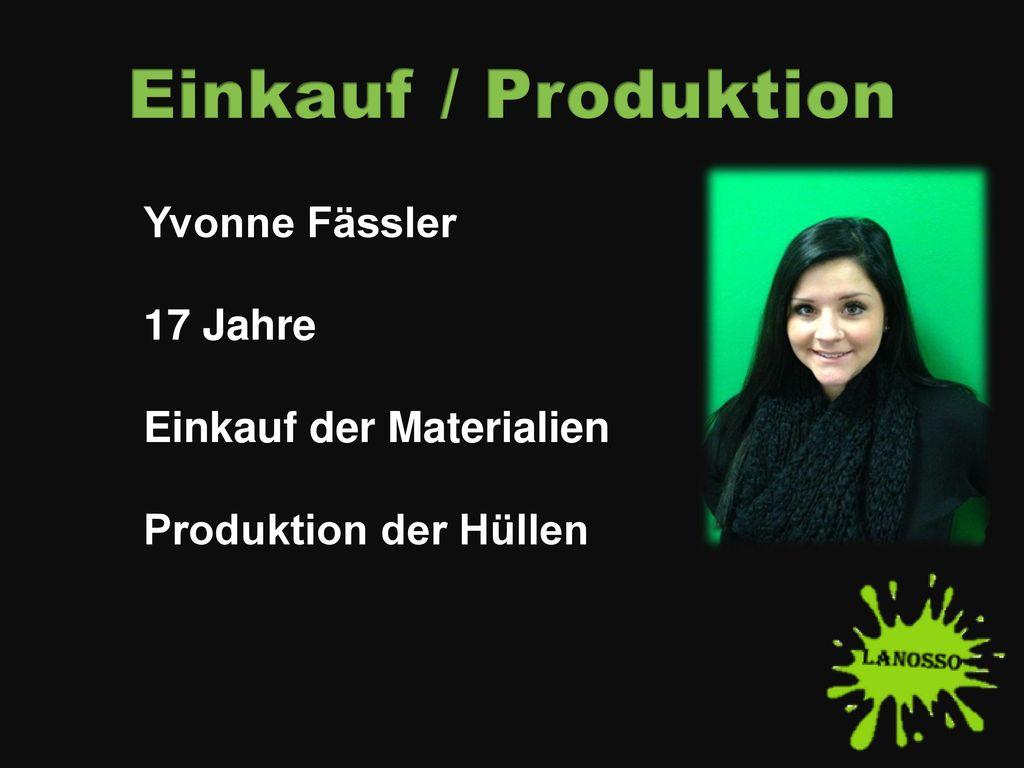 Einkauf / Produktion Yvonne Fässler 17 Jahre Einkauf der Materialien