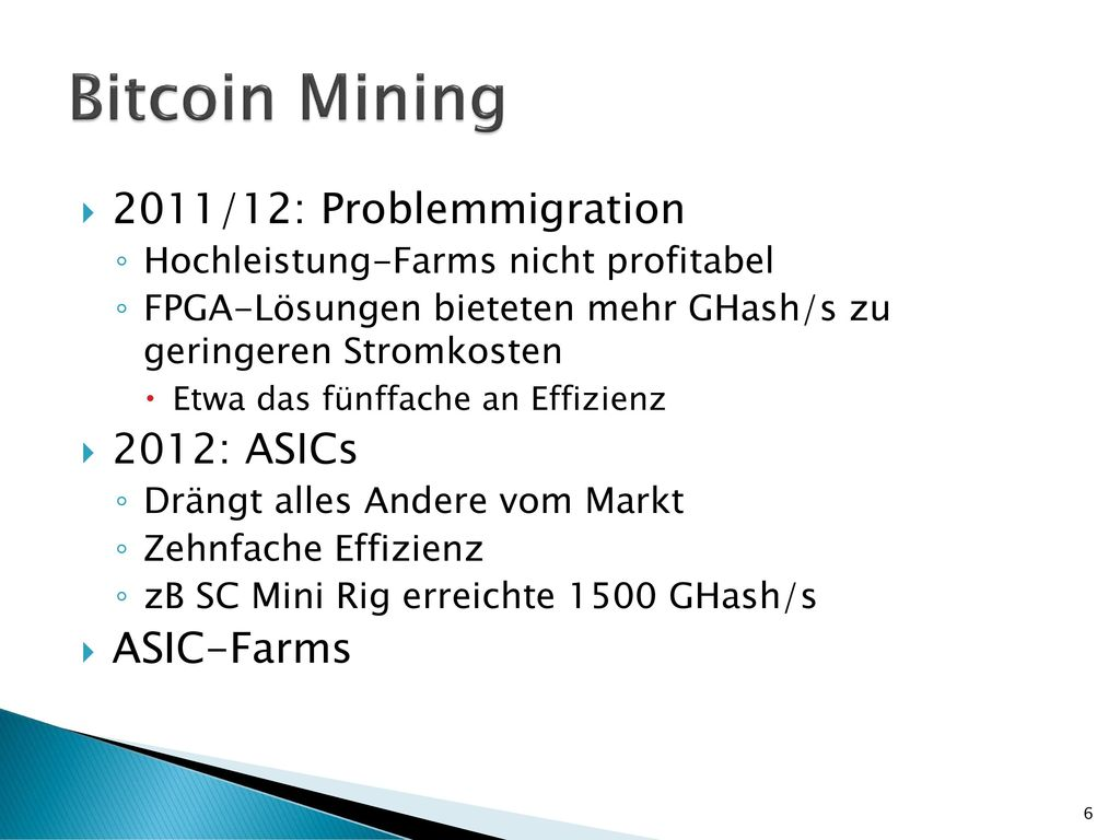 Bitcoin Mining 2011/12: Problemmigration 2012: ASICs ASIC-Farms