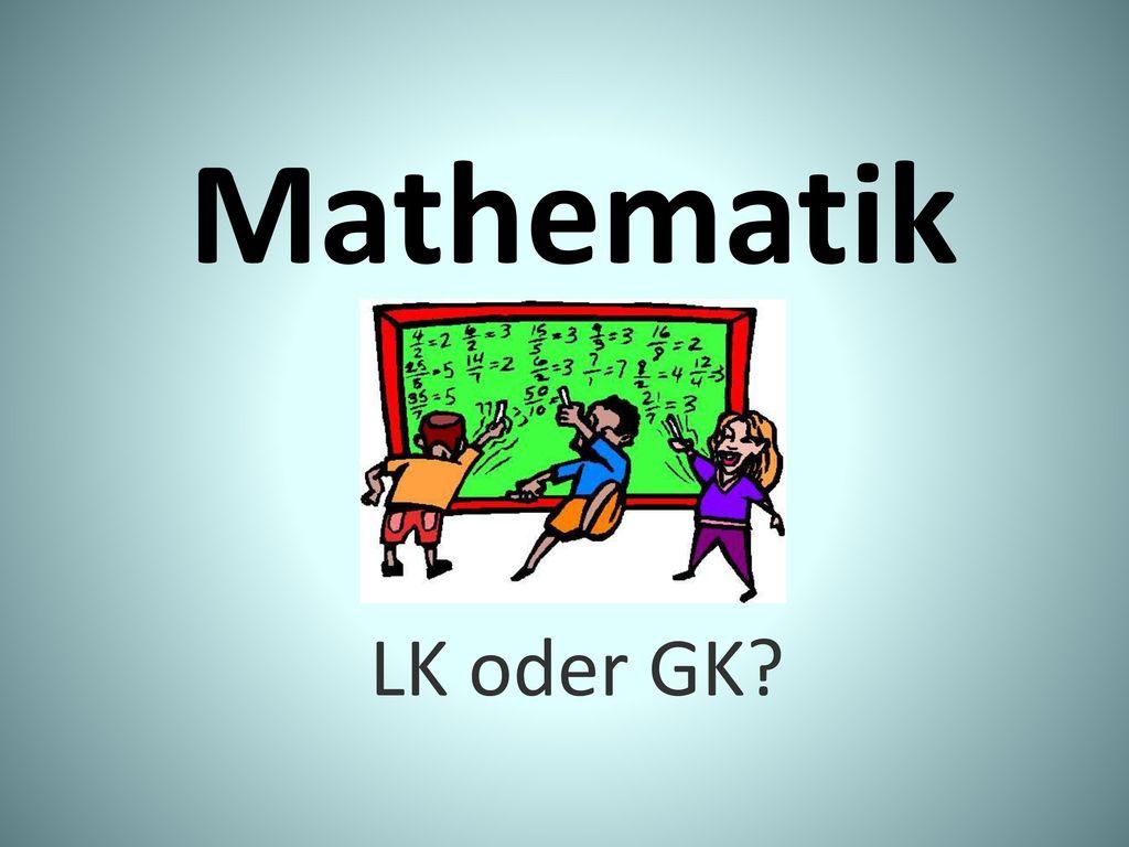 Mathematik LK oder GK