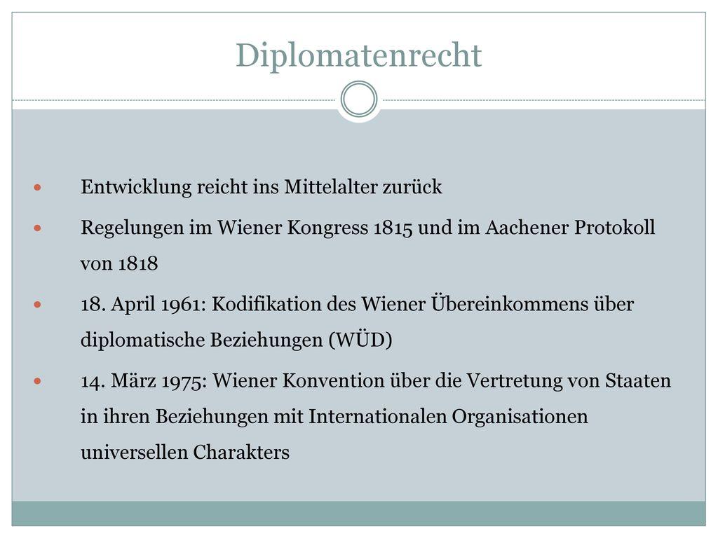 Diplomatenrecht Entwicklung reicht ins Mittelalter zurück