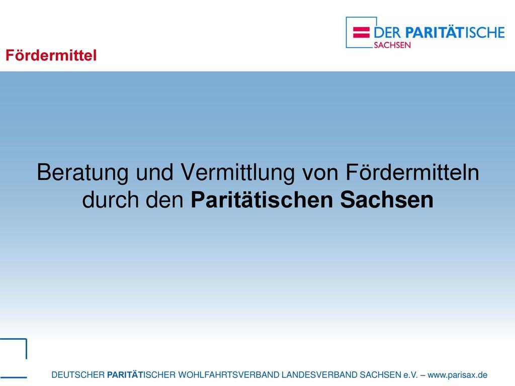 Fördermittel Beratung und Vermittlung von Fördermitteln durch den Paritätischen Sachsen