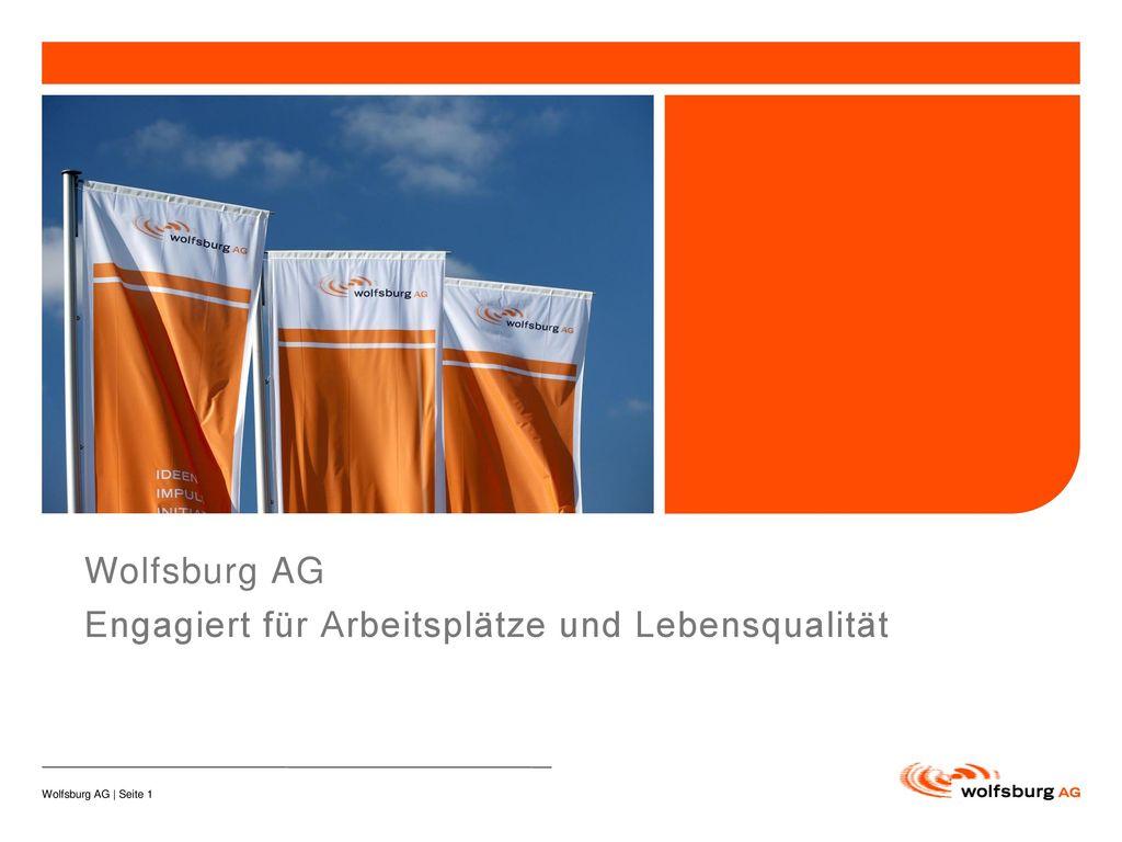 Wolfsburg AG Engagiert für Arbeitsplätze und Lebensqualität