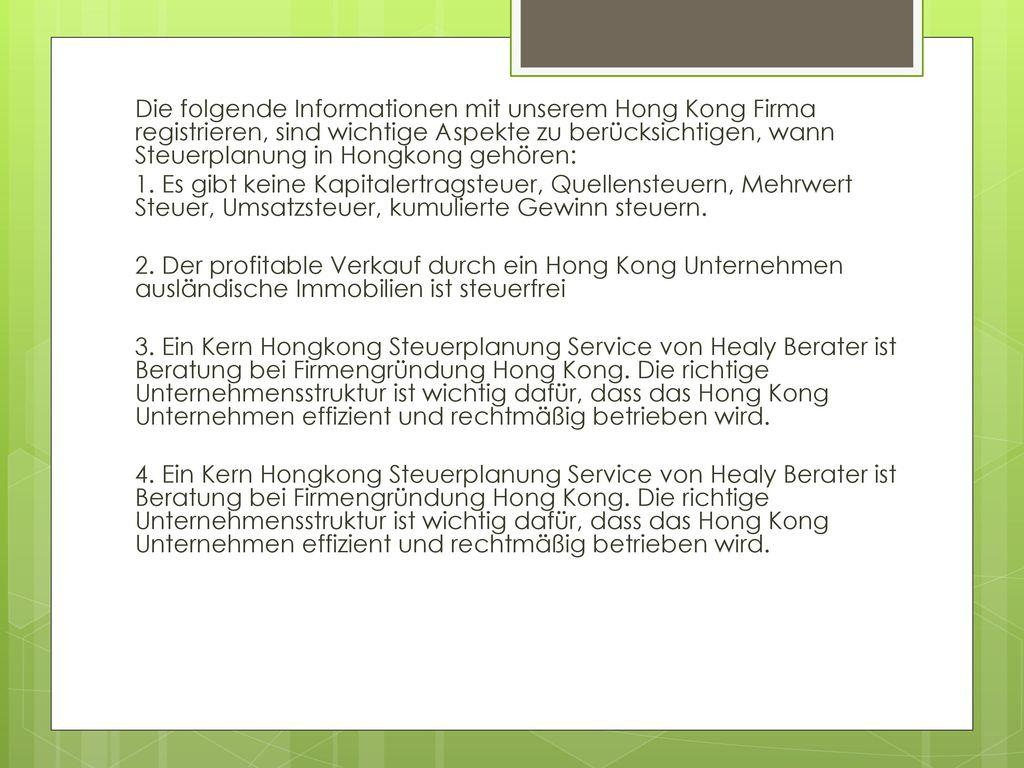 Die folgende Informationen mit unserem Hong Kong Firma registrieren, sind wichtige Aspekte zu berücksichtigen, wann Steuerplanung in Hongkong gehören: 1.