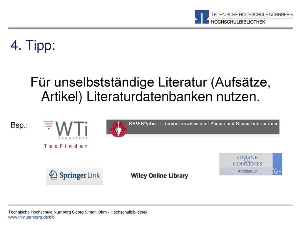 4. Tipp: Für unselbstständige Literatur (Aufsätze, Artikel) Literaturdatenbanken nutzen. Bsp.: