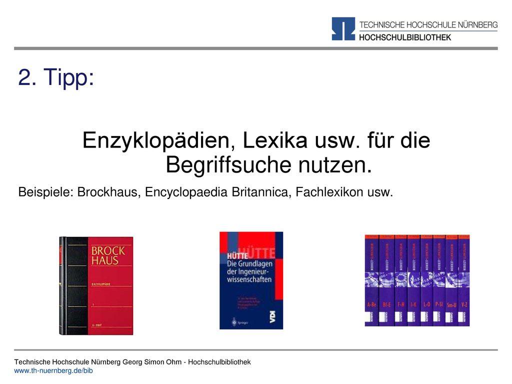 Enzyklopädien, Lexika usw. für die Begriffsuche nutzen.